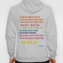Be the nice kid #minimalism #colorful Hoody