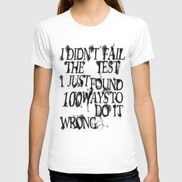 I Did Not Fail T-shirt