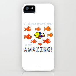 Autism It's Always A Great Day To Be Amazing T-Shirt iPhone Case