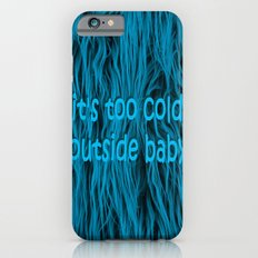 its too cold outside baby | fluffy iPhone 6s Slim Case