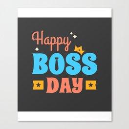 Happy Boss Day Canvas Print