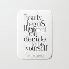 Beauty begins the moment you decide to be yourself Bath Mat