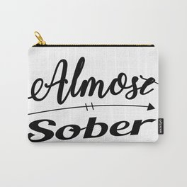 Almost Sober (Black) Carry-All Pouch