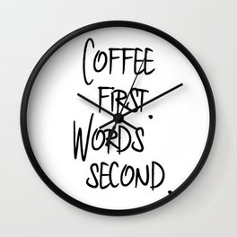 Coffee First. Words Second. Wall Clock