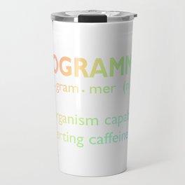 Programmer Computer Convert Caffeine to Code Travel Mug