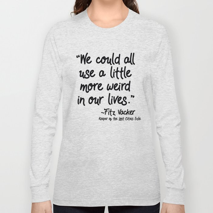Fan-favorite Fitz Quote Long Sleeve T-shirt