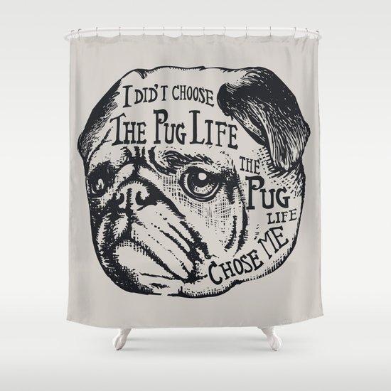Pug Life Shower Curtain