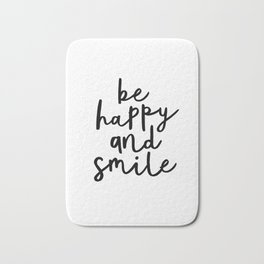 Be Happy and Smile black and white monochrome typography poster design home wall bedroom decor Bath Mat