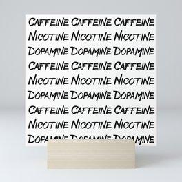 CAFFEINE NICOTINE DOPAMINE Mini Art Print