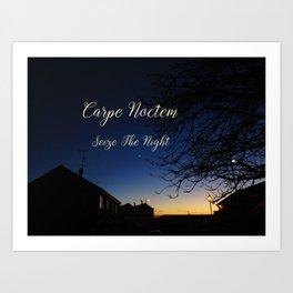 Carpe Noctem - seize the night Art Print