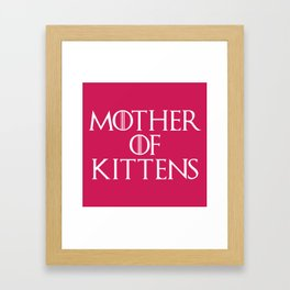 Mother Of Kittens Funny Quote Framed Art Print