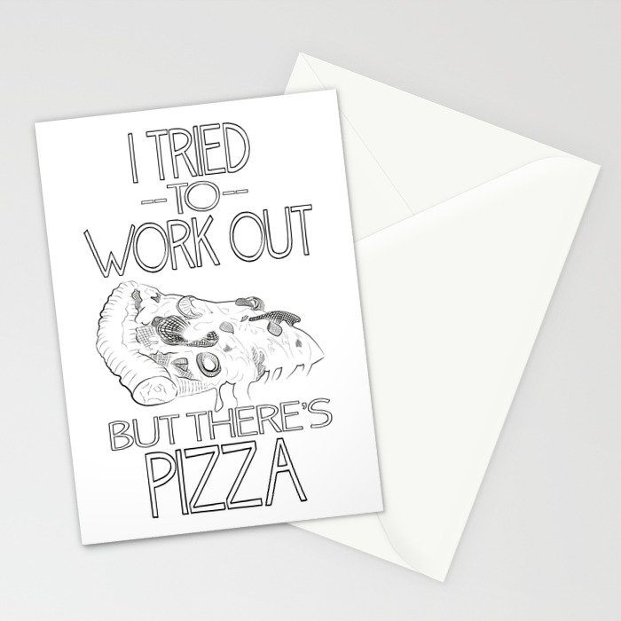 I tried to work out...but there's pizza Stationery Cards
