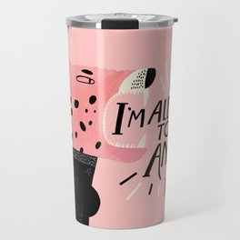 I'm Allowed To be Angry Travel Mug
