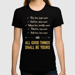 All good things shall be yours T-shirt