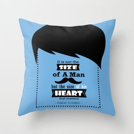 It is not the size of a man but the size of his heart that matters.- Evander Holyfield Throw Pillow