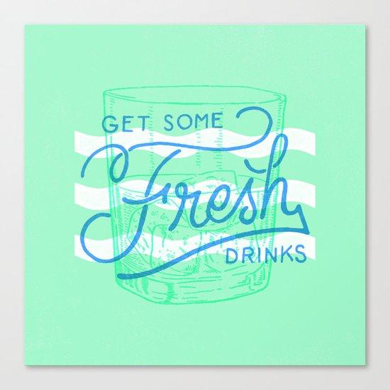 Get Some Fresh Drinks Canvas Print