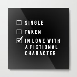 In Love With A Fictional Character - Black Metal Print
