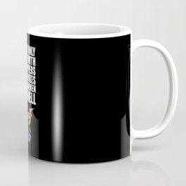 I Not Only Do It With Strippers And Dyke Coffee Mug