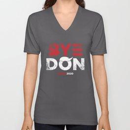 """""""Bye Don"""" - Biden 2020 Unisex V-Neck"""