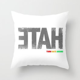 Turn Hate Around Throw Pillow