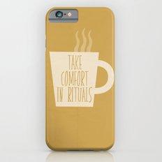Take Comfort in Rituals. Coffee. Slim Case iPhone 6s