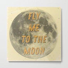 Fly me to the Moon - 50 Years Moon Landing Metal Print