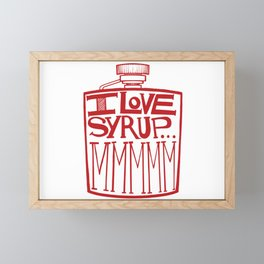 I Love Syrup Framed Mini Art Print