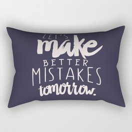 Let's make better mistakes tomorrow - motivation - quote - happiness - inspiration - Rectangular Pillow