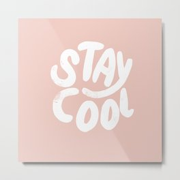 Stay Cool Pink Metal Print