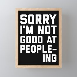 Not Good At People-ing Funny Quote Framed Mini Art Print