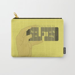 This is No Time for Selfies Carry-All Pouch