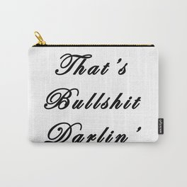 That's Bullshit Darlin' Carry-All Pouch