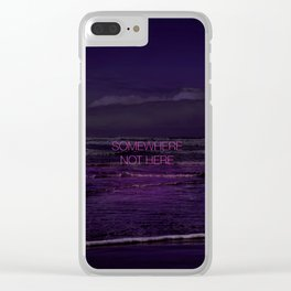 Somewhere Not Here Clear iPhone Case