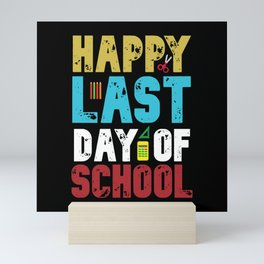 Happy Last Day of School Mini Art Print