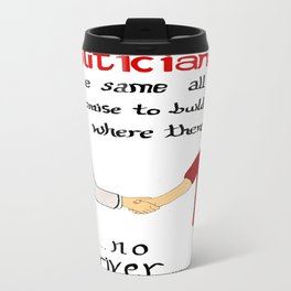 Politicians in quotes Travel Mug