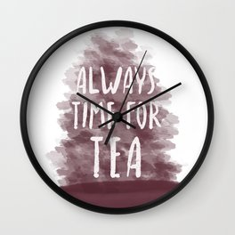 Always Time For Tea Wall Clock