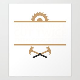 Great Gift Ideas For Carpenter. Art Print