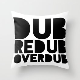 Dub Redub Overdub (Black) Throw Pillow