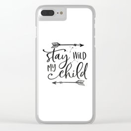 Stay Wild My Child, Calligraphy Print,Stay Wild Moon Child,Kids Room Decor,STAY WILD SIGN,Children Q Clear iPhone Case