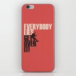Everybody Lies iPhone Skin