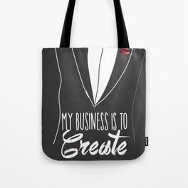 My Business is to Create Tote Bag