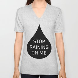 Stop Raining On Me Unisex V-Neck