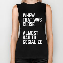 Almost Had To Socialize Funny Quote Biker Tank
