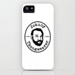 Johnny Thongwearer iPhone Case