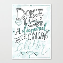 Don't Lose a Diamond Canvas Print