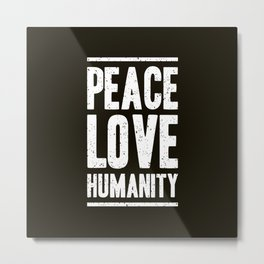 Peace, love and humanity. Hippie clothing. Metal Print