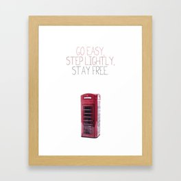 Go Easy, Step Lightly, Stay Free. Framed Art Print