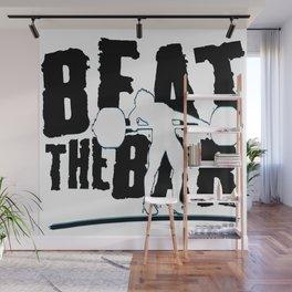 Beat The Bar Wall Mural