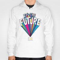 future Hoodies featuring The Future by Chris Piascik