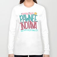 indiana Long Sleeve T-shirts featuring Pawnee, Indiana by Chelsea Herrick